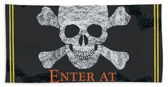 Enter At Your Own Risk  Beach Towel
