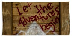 Let The Adventures Begin Beach Towel