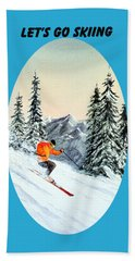 Let's Go Skiing Beach Towel by Bill Holkham