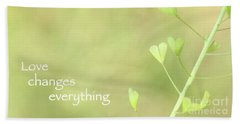Love Changes Everything Beach Towel
