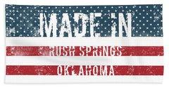 Made In Rush Springs, Oklahoma Beach Towel
