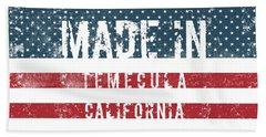 Made In Temecula, California Beach Towel