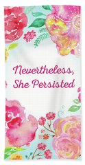 Nevertheless, She Persisted Beach Towel