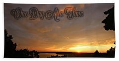 One Day At A Time Beach Towel