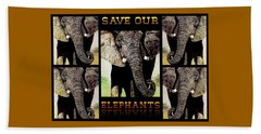 Save  Our  Endangered  Elephants Beach Towel by Hartmut Jager
