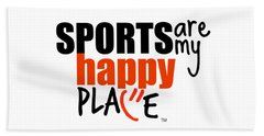 Sports Are My Happy Place Beach Towel