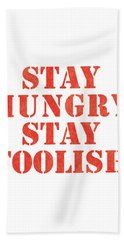 Stay Hungry Stay Foolish Beach Towel