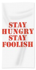 Stay Hungry Stay Foolish Beach Towel