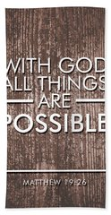 With God All Things Are Possible - Bible Verses Art Beach Towel