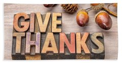 give thanks - Thanksgiving concept  Beach Towel