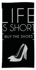 Life Is Short , Buy The Shoes - Minimalist Print - Typography - Quote Poster Beach Towel