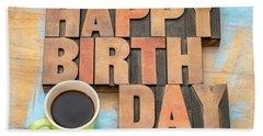 Happy Birthday Greeting Card Beach Towel