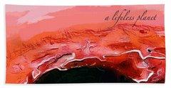 A Lifeless Planet Red Beach Towel