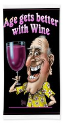 Age Gets Better With Wine Beach Towel