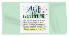 Age Is Irrelevant Beach Towel