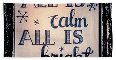 All Is Calm Beach Towel