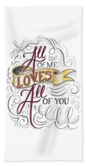 Beach Towel featuring the drawing All Of Me Loves All Of You by Cindy Garber Iverson