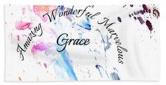 Amazing Wonderful Marvelous Grace Beach Towel