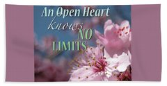 An Open Heart Knows No Limits Beach Towel
