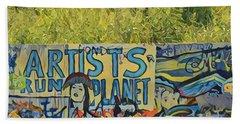 Artists Run The Planet Beach Towel