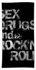 Sex Drugs And Rock N Roll Beach Towel