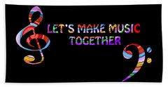 Let's Make Music Together Beach Towel