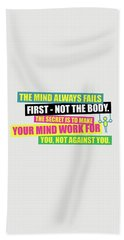 The Mind Always Fails First Gym Inspirational Quotes Poster Beach Towel