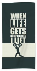 When Life Gets Complicated I Lift Gym Inspirational Quotes Poster Beach Towel