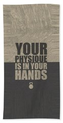 Your Physique Is In Your Hands Inspirational Quotes Poster Beach Towel