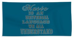 Beach Towel featuring the painting Music Is An Universal Language Typography by Georgeta Blanaru