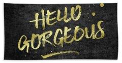 Hello Gorgeous Gold Glitter Rough Black Grunge Beach Towel
