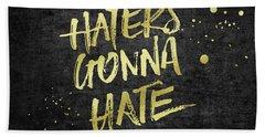 Haters Gonna Hate Gold Glitter Rough Black Grunge Beach Towel