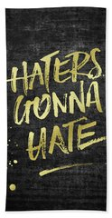 Haters Gonna Hate Gold Glitter Rough Black Grunge Beach Towel