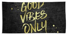 Good Vibes Only Gold Glitter Rough Black Grunge Beach Towel