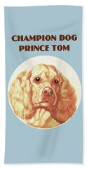 Champion Dog Prince Tom Beach Towel