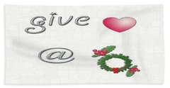 Give Love At Christmas Beach Towel by Linda Prewer