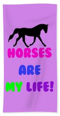 Horses Are My Life Beach Towel