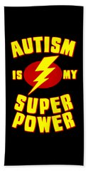 Autism Is My Superpower Beach Towel