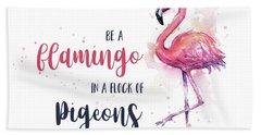 Be A Flamingo Beach Towel