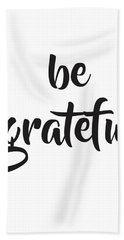 Be Grateful Beach Towel