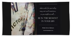 Be In The Moment In Your Life Beach Sheet by Mark David Gerson