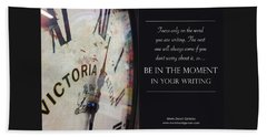 Be In The Moment In Your Writing Beach Towel