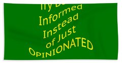 Be Informed Not Opinionated 5477.02 Beach Sheet