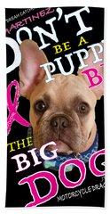 Be The Big Dog Beach Towel