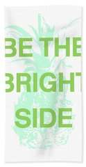 Be The Bright Side- Art By Linda Woods Beach Towel