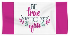 Be True To You Beach Towel
