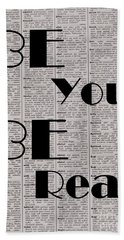 Be You Be Real Beach Towel