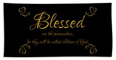 Beatitudes Blessed Are The Peacemakers For They Will Be Called Children Of God Beach Towel