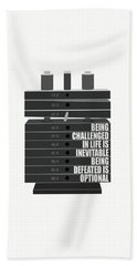 Being Challenged In Life Is Inevitable Being Defeated Is Optional Gym Motivational Quotes Poster Beach Towel