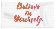 Believe In Yourself Beach Towel